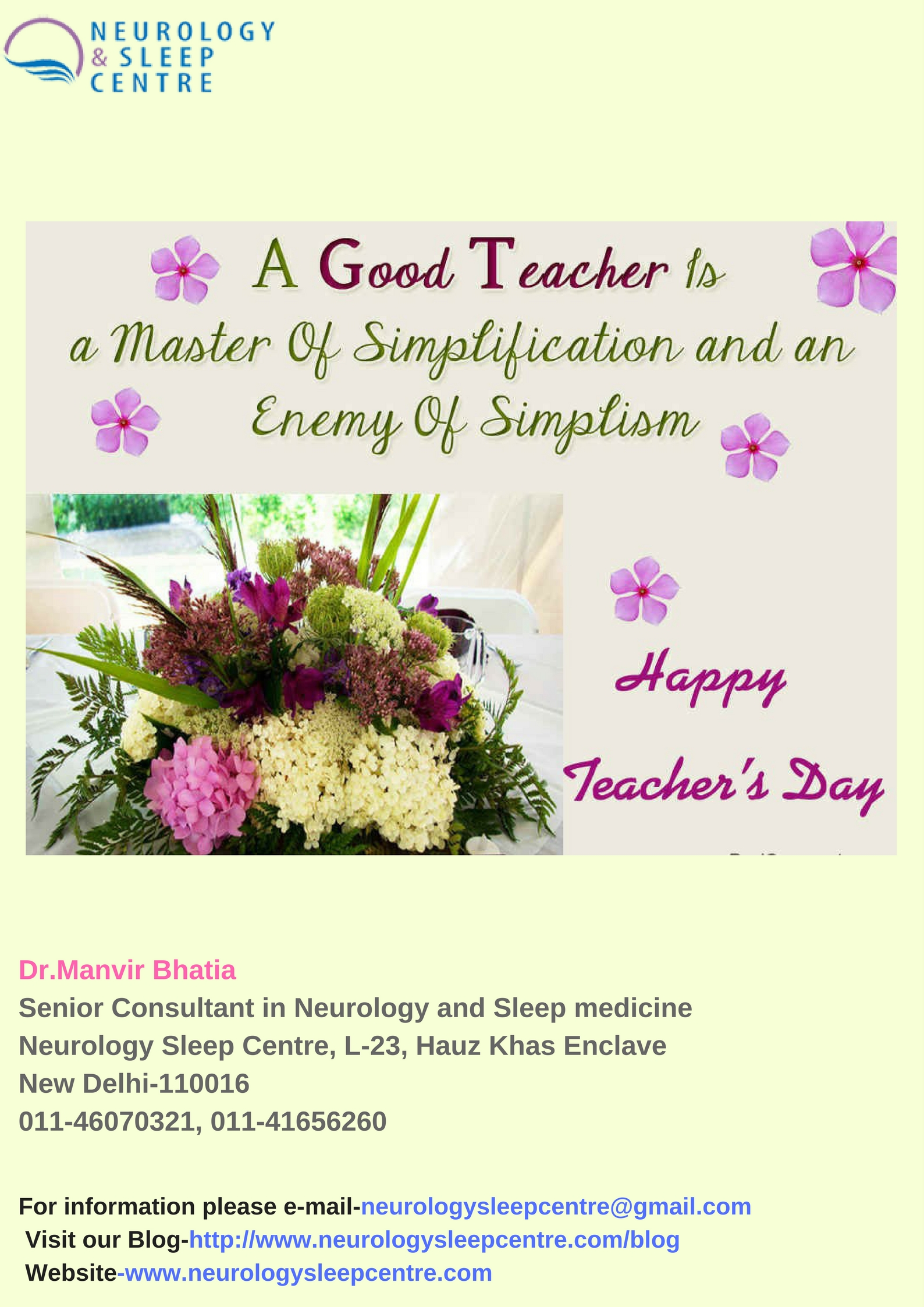 Dr.Manvir BhatiaSenior Consultant in Neurology and Sleep medicineNeurology Sleep Centre, L-23, Hauz Khas EnclaveNew Delhi-110016011-46070321, 011-41656260 (1)